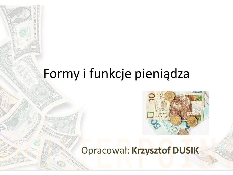Formy i funkcje pieniądza