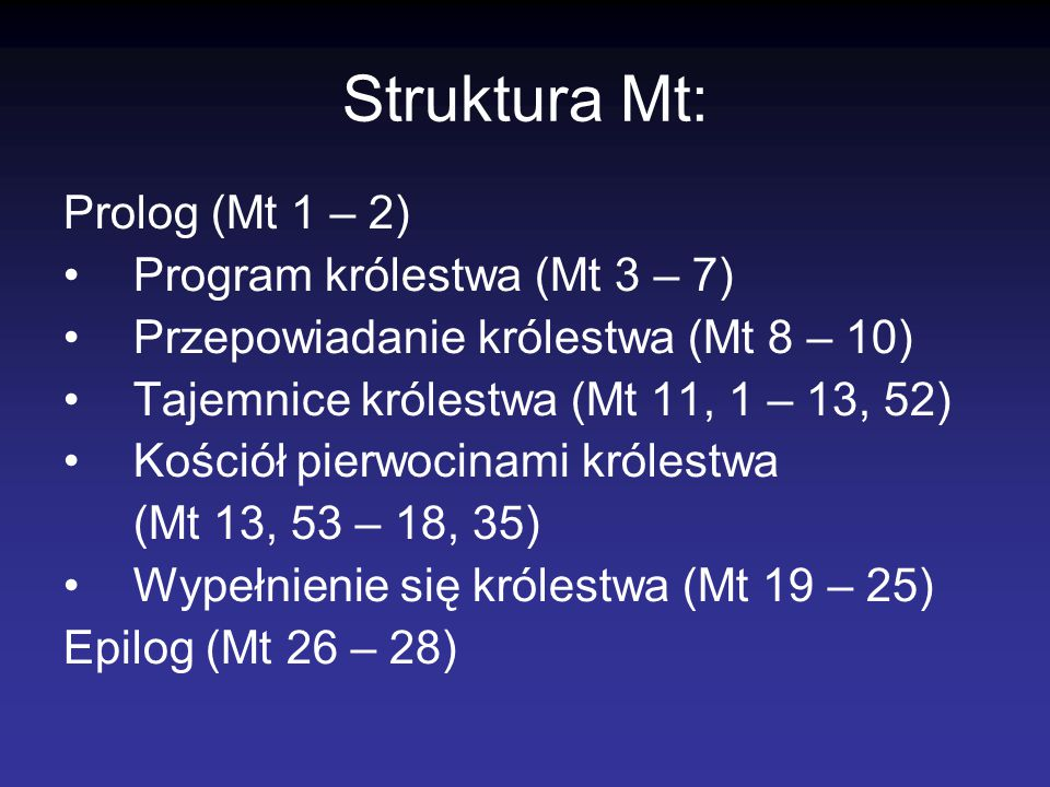 Struktura Mt: Prolog (Mt 1 – 2) Program królestwa (Mt 3 – 7)