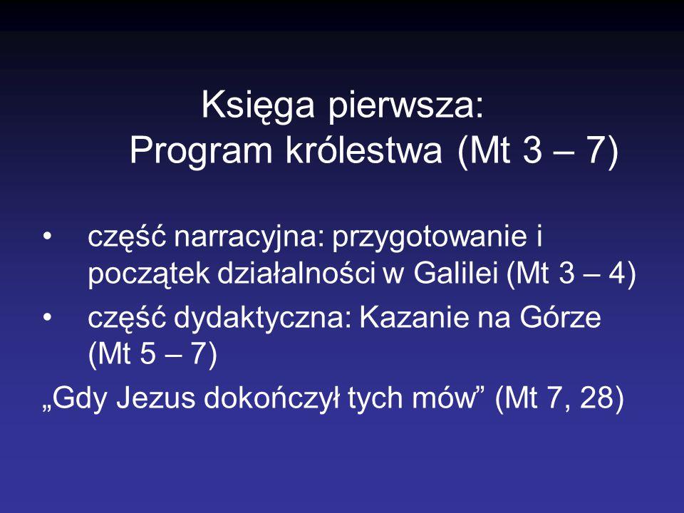 Księga pierwsza: Program królestwa (Mt 3 – 7)