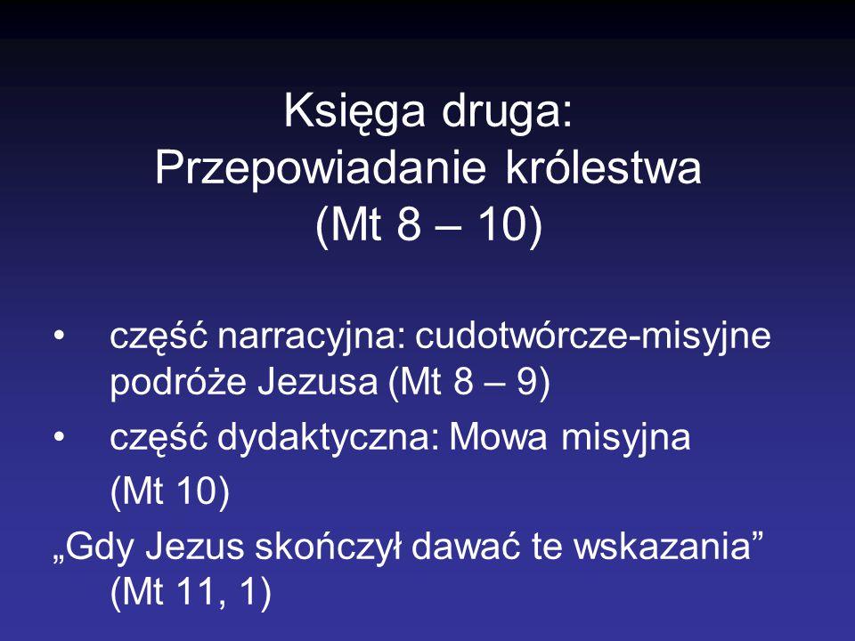 Księga druga: Przepowiadanie królestwa (Mt 8 – 10)