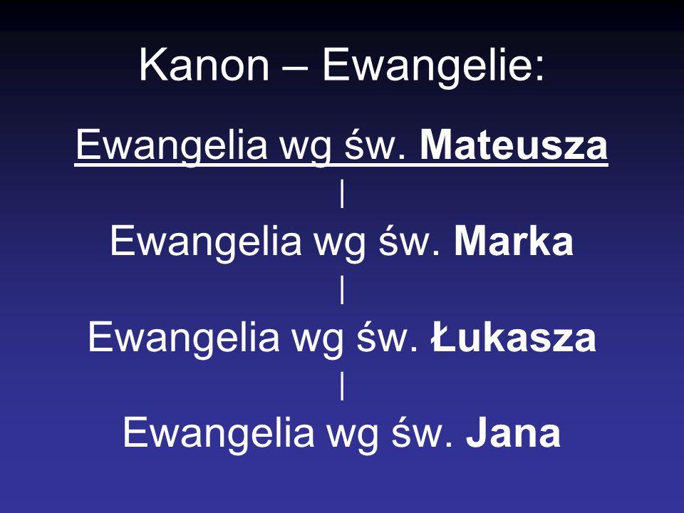 Kanon – Ewangelie: Ewangelia wg św. Mateusza Ewangelia wg św. Marka