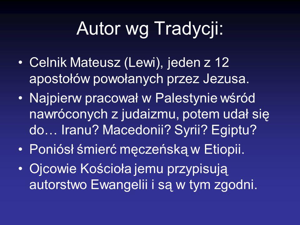 Autor wg Tradycji: Celnik Mateusz (Lewi), jeden z 12 apostołów powołanych przez Jezusa.