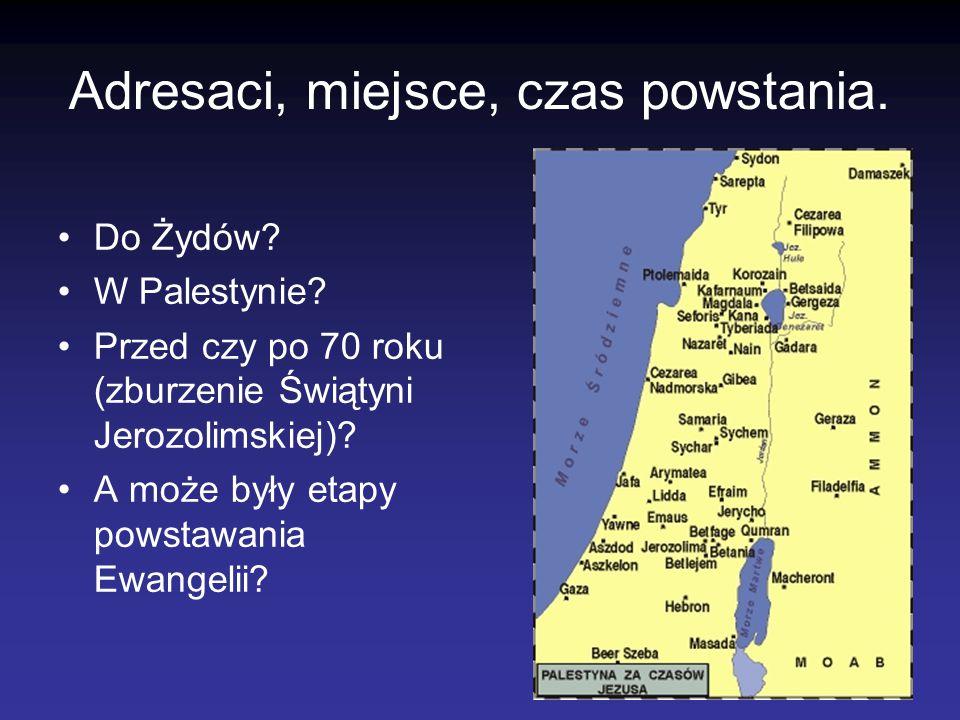 Adresaci, miejsce, czas powstania.