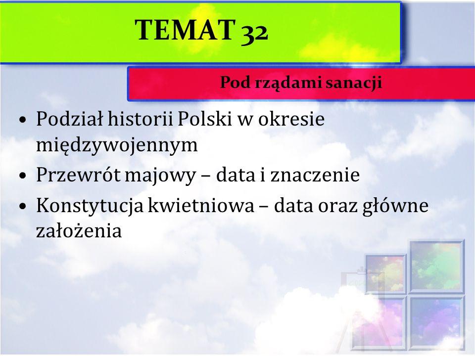TEMAT 32 Podział historii Polski w okresie międzywojennym
