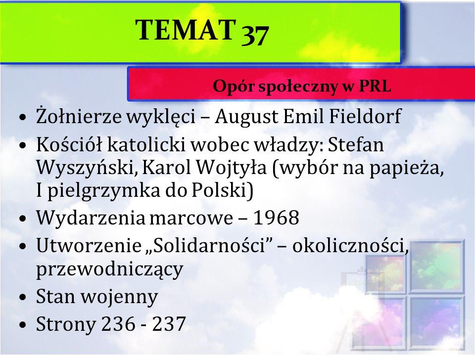 TEMAT 37 Żołnierze wyklęci – August Emil Fieldorf