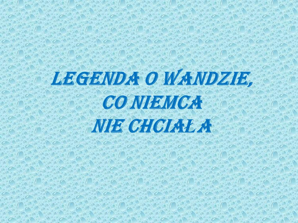 Legenda o Wandzie, co Niemca