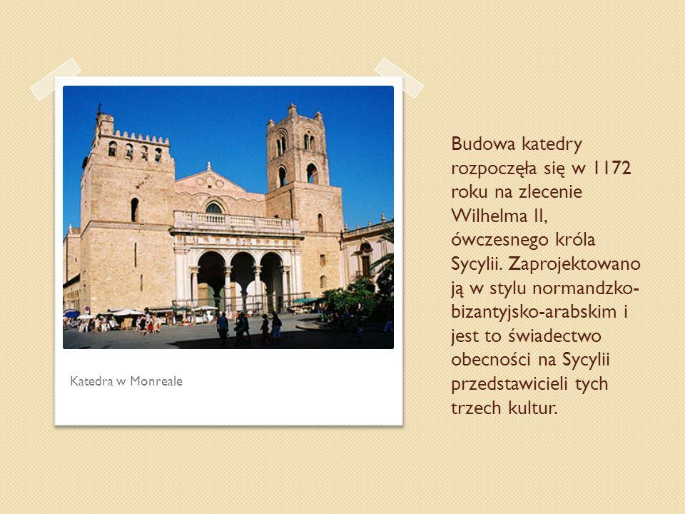 Budowa katedry rozpoczęła się w 1172 roku na zlecenie Wilhelma II, ówczesnego króla Sycylii. Zaprojektowano ją w stylu normandzko-bizantyjsko-arabskim i jest to świadectwo obecności na Sycylii przedstawicieli tych trzech kultur.