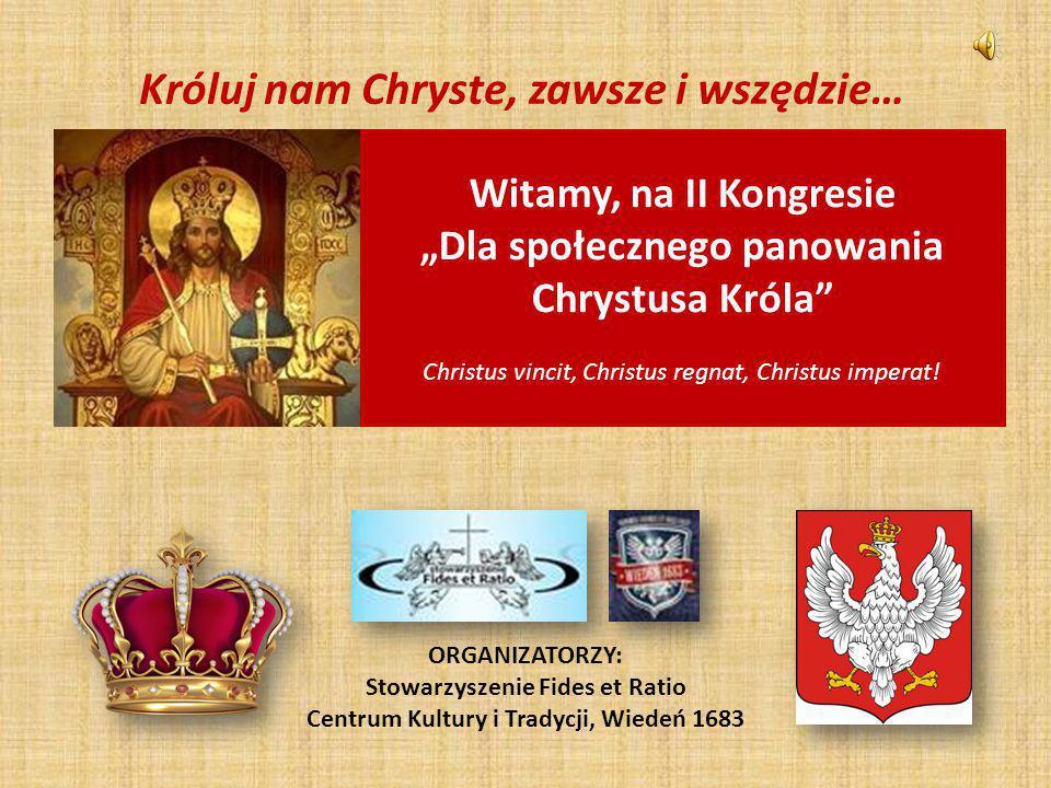 Króluj nam Chryste, zawsze i wszędzie…