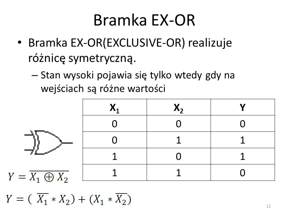 Bramka EX-OR Bramka EX-OR(EXCLUSIVE-OR) realizuje różnicę symetryczną.