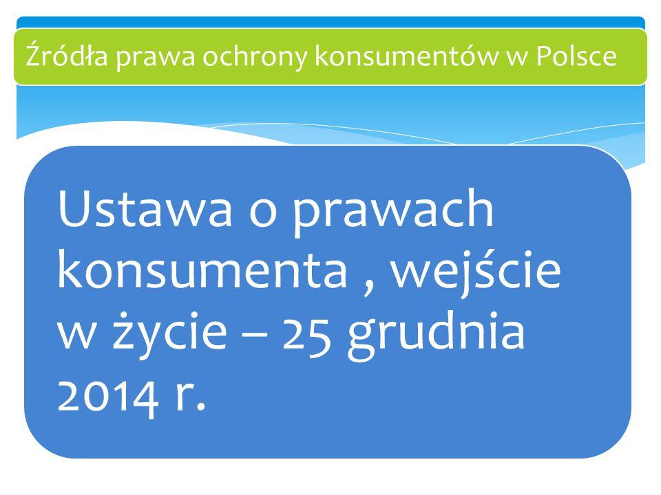 Ustawa o prawach konsumenta , wejście w życie – 25 grudnia 2014 r.