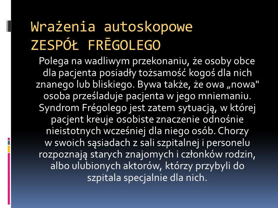 Wrażenia autoskopowe ZESPÓŁ FRĒGOLEGO