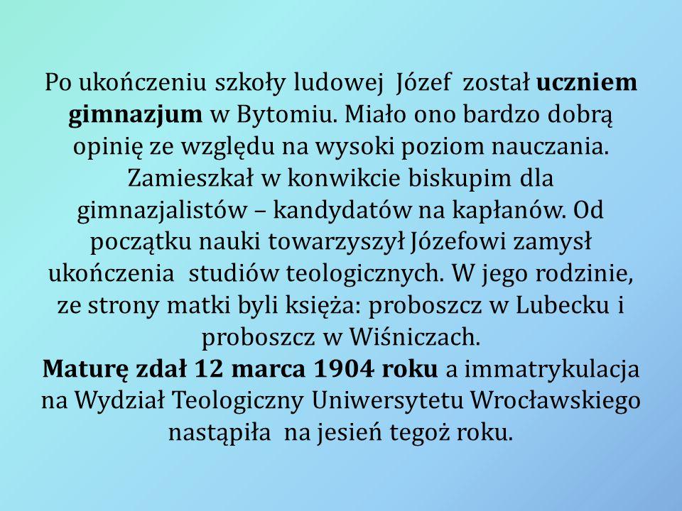 Po ukończeniu szkoły ludowej Józef został uczniem gimnazjum w Bytomiu