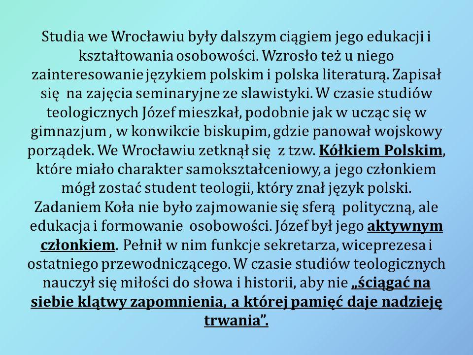 Studia we Wrocławiu były dalszym ciągiem jego edukacji i kształtowania osobowości.