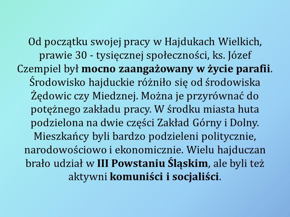 Od początku swojej pracy w Hajdukach Wielkich, prawie 30 - tysięcznej społeczności, ks.