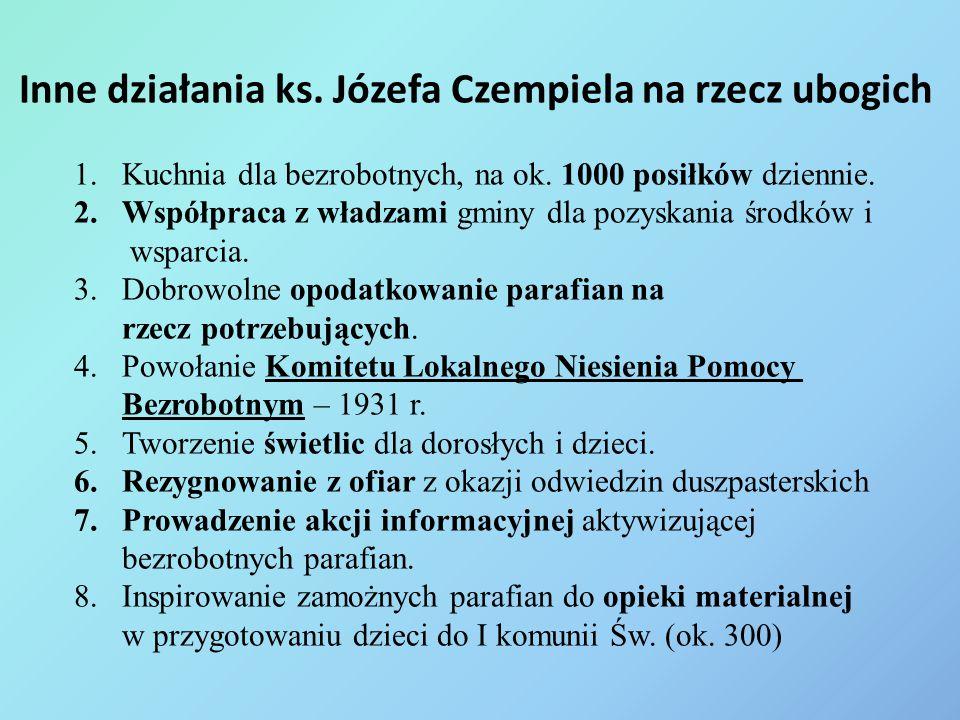 Inne działania ks. Józefa Czempiela na rzecz ubogich