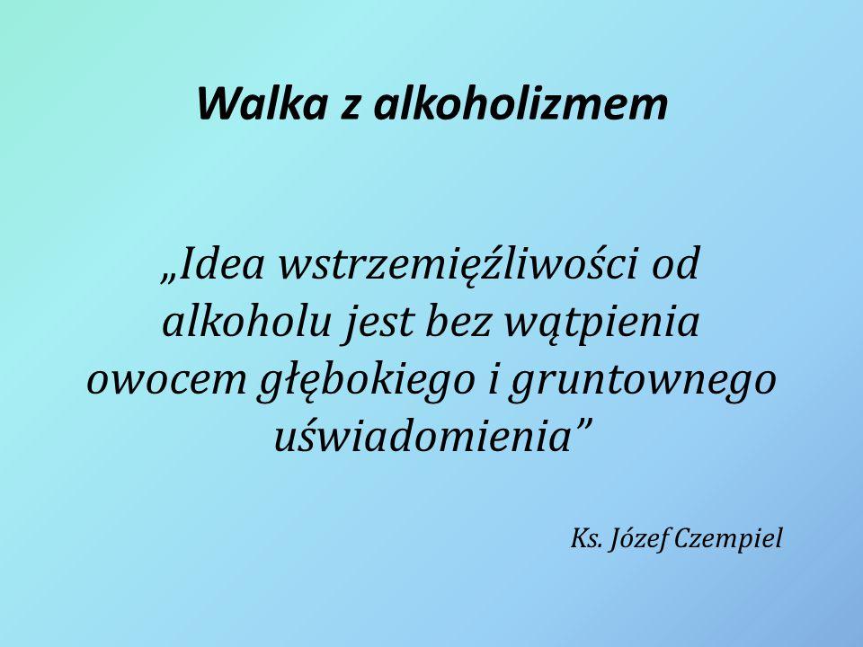 """Walka z alkoholizmem """"Idea wstrzemięźliwości od"""