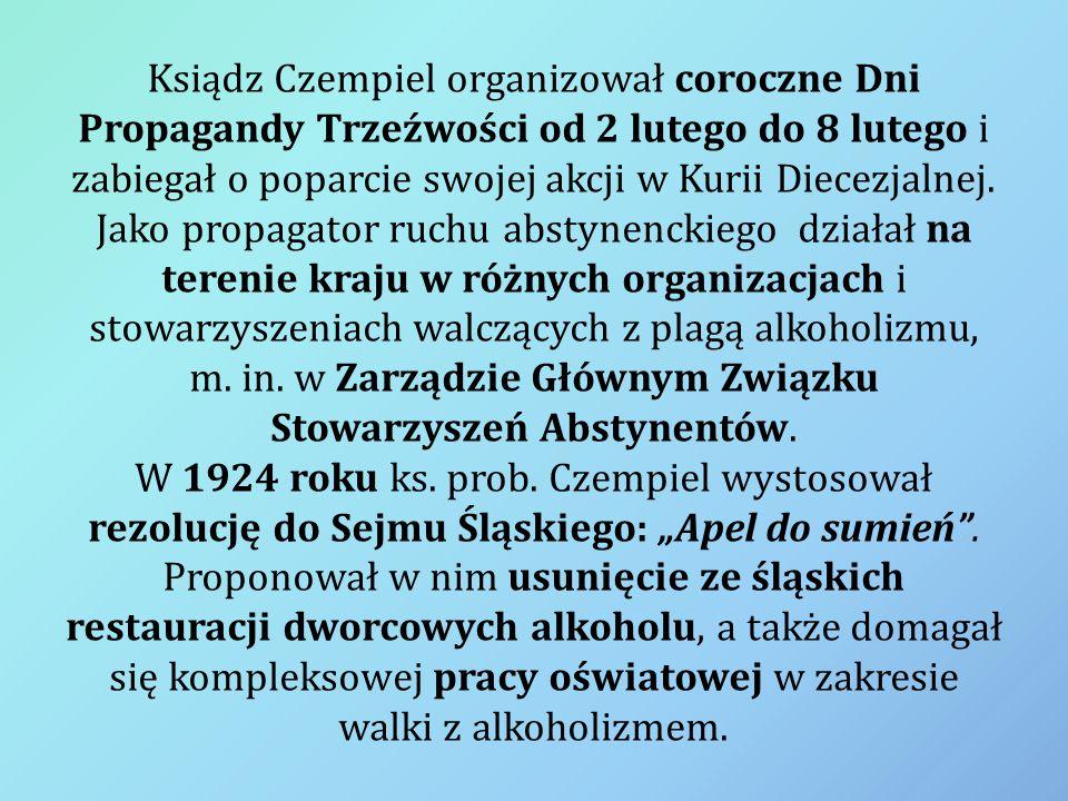 Ksiądz Czempiel organizował coroczne Dni Propagandy Trzeźwości od 2 lutego do 8 lutego i zabiegał o poparcie swojej akcji w Kurii Diecezjalnej.