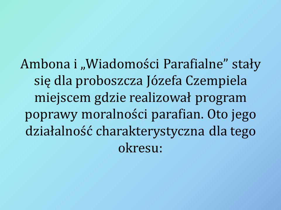 """Ambona i """"Wiadomości Parafialne stały się dla proboszcza Józefa Czempiela miejscem gdzie realizował program poprawy moralności parafian."""