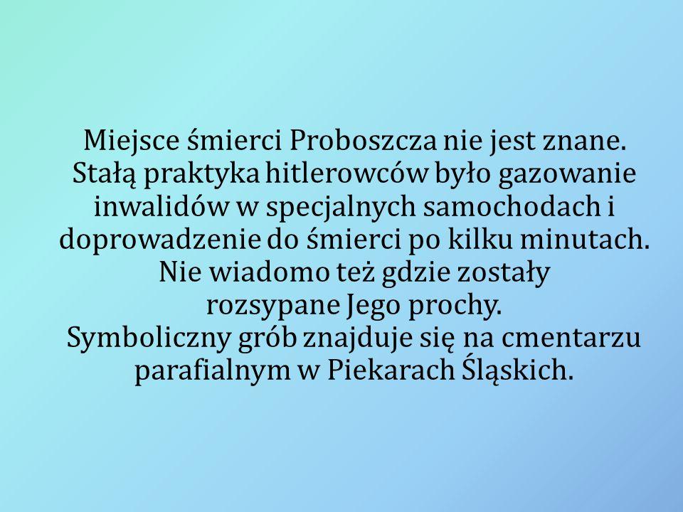 Miejsce śmierci Proboszcza nie jest znane