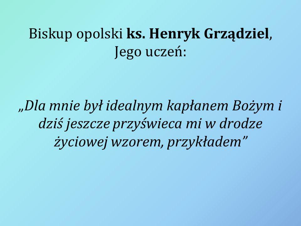 Biskup opolski ks. Henryk Grządziel, Jego uczeń:
