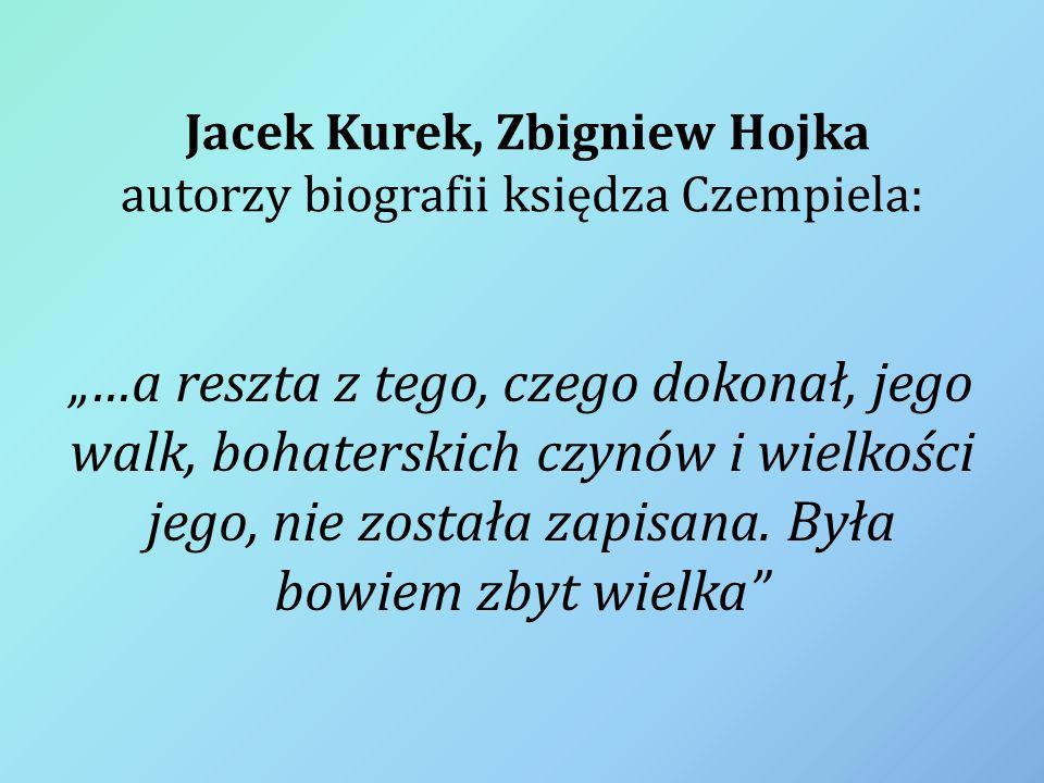 Jacek Kurek, Zbigniew Hojka autorzy biografii księdza Czempiela:
