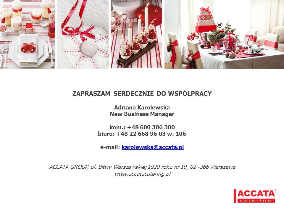 ZAPRASZAM SERDECZNIE DO WSPÓŁPRACY e-mail: karolewska@accata.pl