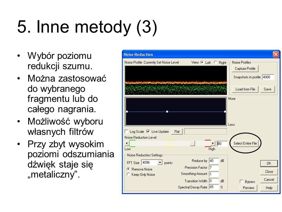 5. Inne metody (3) Wybór poziomu redukcji szumu.