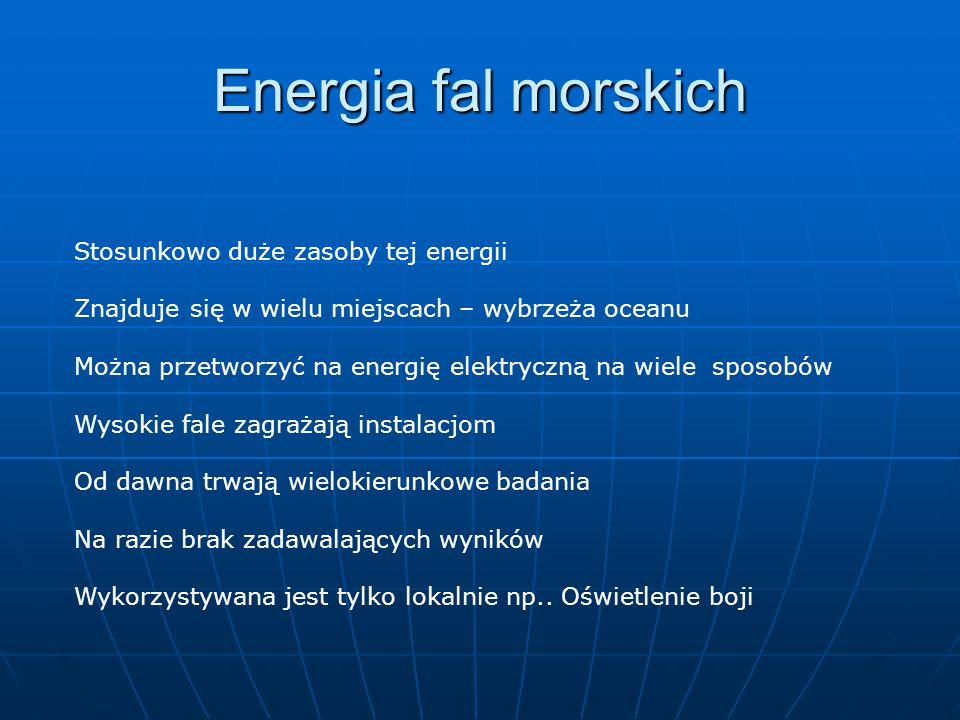Energia fal morskich Stosunkowo duże zasoby tej energii