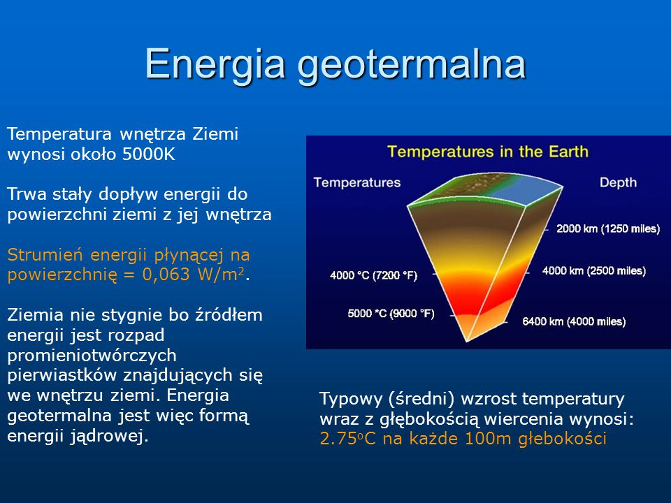 Energia geotermalna Temperatura wnętrza Ziemi wynosi około 5000K