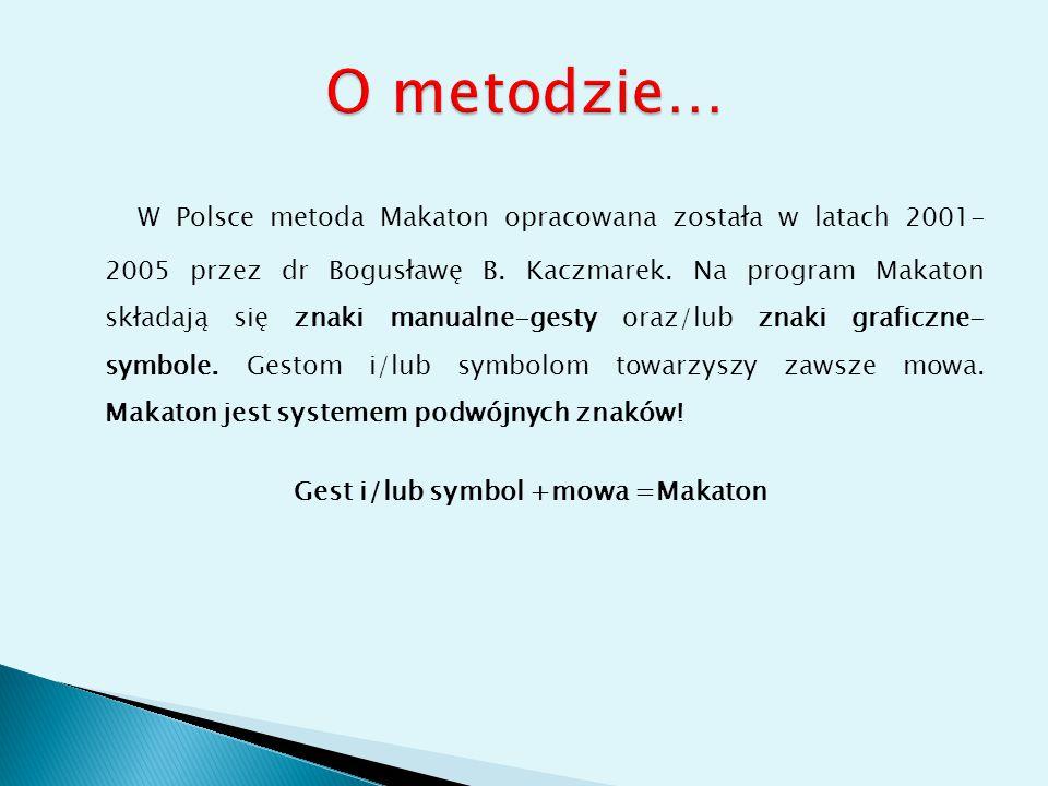 Gest i/lub symbol +mowa =Makaton
