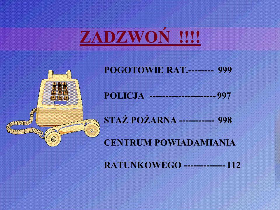 ZADZWOŃ !!!! POGOTOWIE RAT.-------- 999