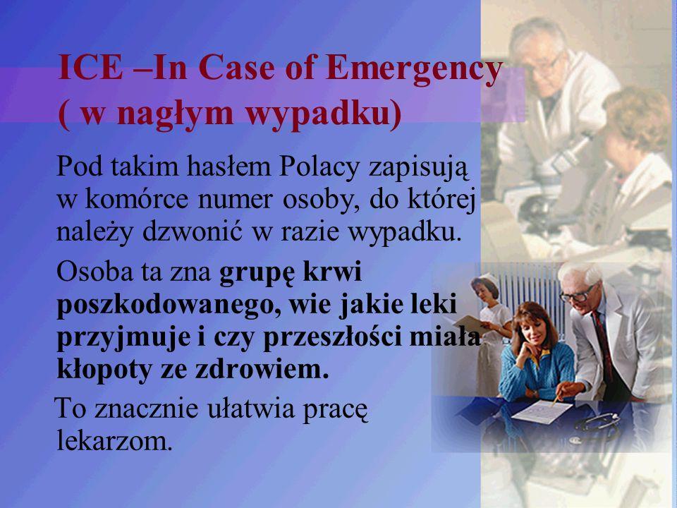 ICE –In Case of Emergency ( w nagłym wypadku)