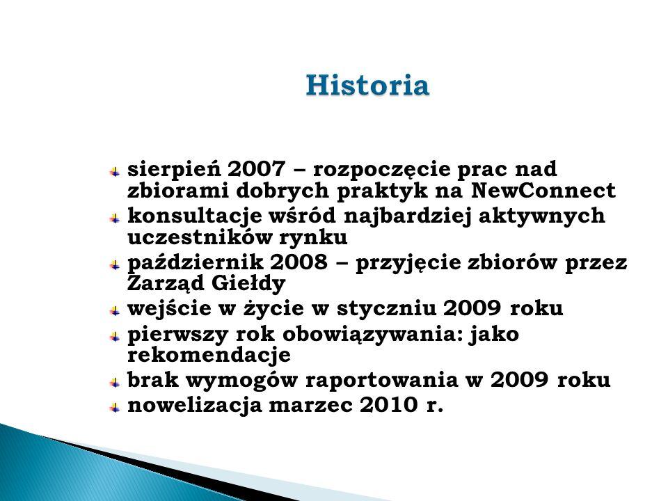 Historia sierpień 2007 – rozpoczęcie prac nad zbiorami dobrych praktyk na NewConnect. konsultacje wśród najbardziej aktywnych uczestników rynku.