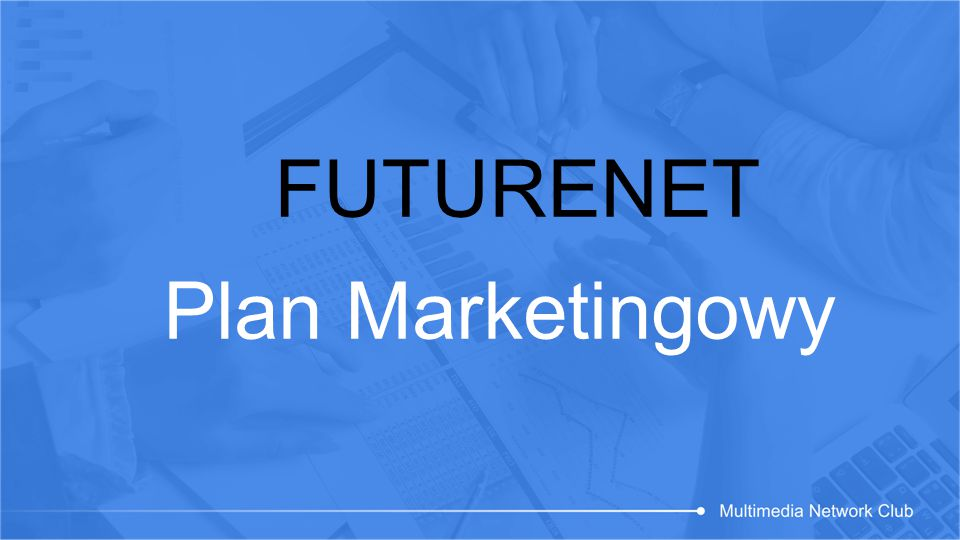 FUTURENET Plan Marketingowy