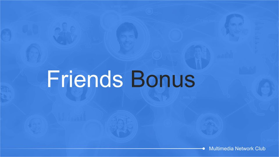 Friends Bonus