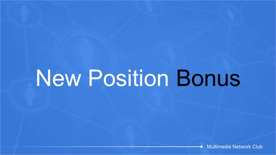 New Position Bonus