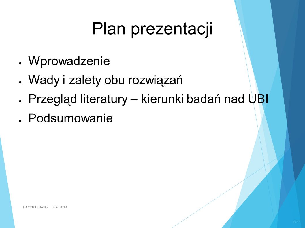 Plan prezentacji Wprowadzenie Wady i zalety obu rozwiązań