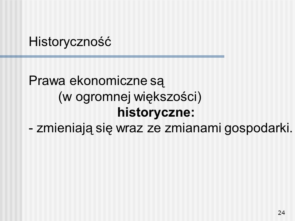 Historyczność Prawa ekonomiczne są.