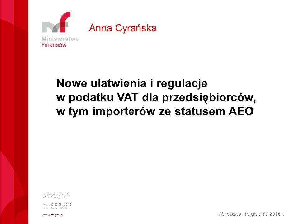 Anna Cyrańska Nowe ułatwienia i regulacje w podatku VAT dla przedsiębiorców, w tym importerów ze statusem AEO.