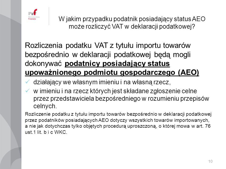 W jakim przypadku podatnik posiadający status AEO może rozliczyć VAT w deklaracji podatkowej