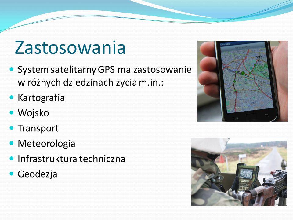 Zastosowania System satelitarny GPS ma zastosowanie w różnych dziedzinach życia m.in.: Kartografia.