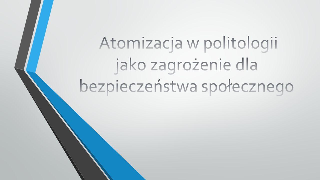 Atomizacja w politologii jako zagrożenie dla