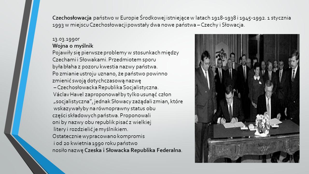 Czechosłowacja państwo w Europie Środkowej istniejące w latach 1918-1938 i 1945-1992. 1 stycznia 1993 w miejscu Czechosłowacji powstały dwa nowe państwa – Czechy i Słowacja.