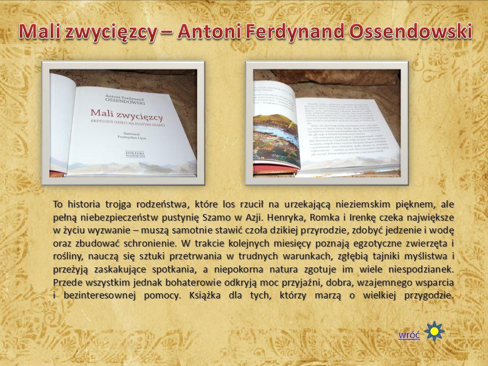 Mali zwycięzcy – Antoni Ferdynand Ossendowski
