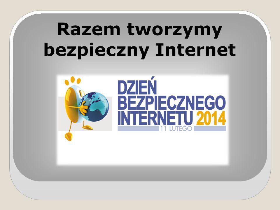 Razem tworzymy bezpieczny Internet