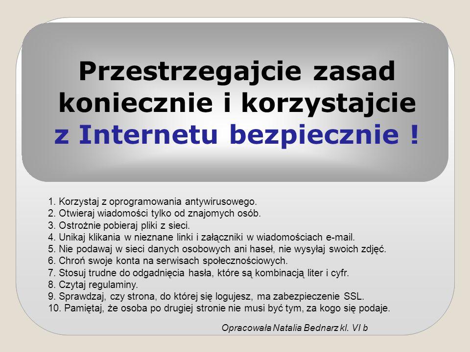 Przestrzegajcie zasad koniecznie i korzystajcie z Internetu bezpiecznie !