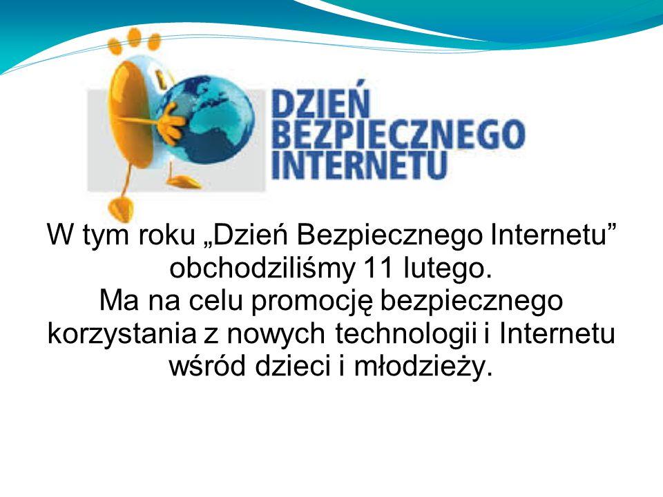 """W tym roku """"Dzień Bezpiecznego Internetu obchodziliśmy 11 lutego."""