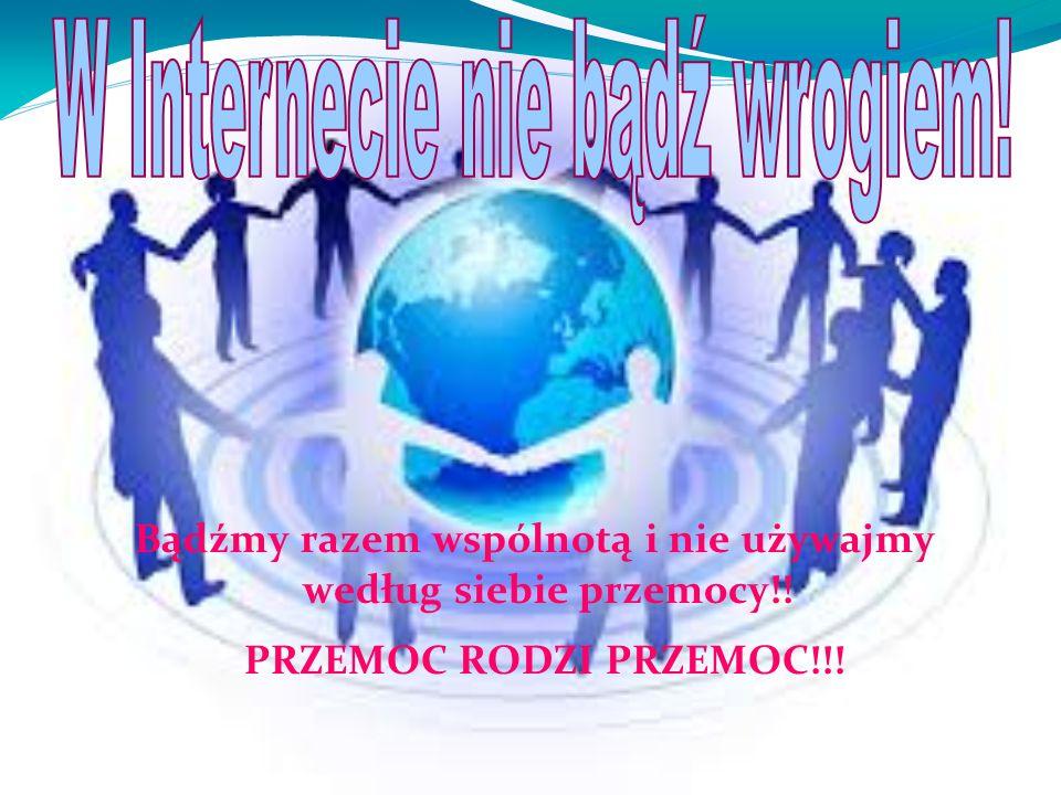 Bądźmy razem wspólnotą i nie używajmy według siebie przemocy!!