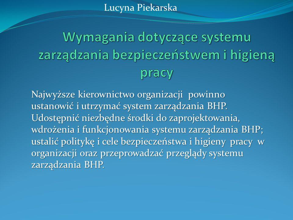 Lucyna Piekarska Wymagania dotyczące systemu zarządzania bezpieczeństwem i higieną pracy.