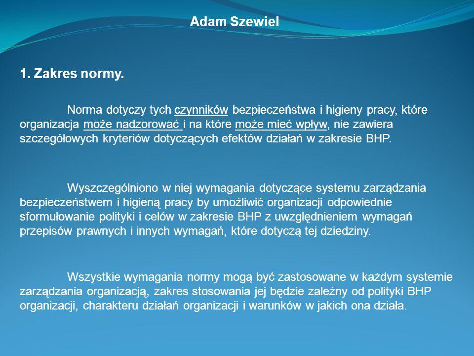 Adam Szewiel 1. Zakres normy.